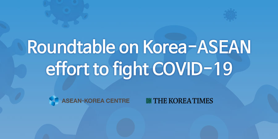 Ambassadors' Roundtable on Korea-ASEAN Effort to Fight COVID-19